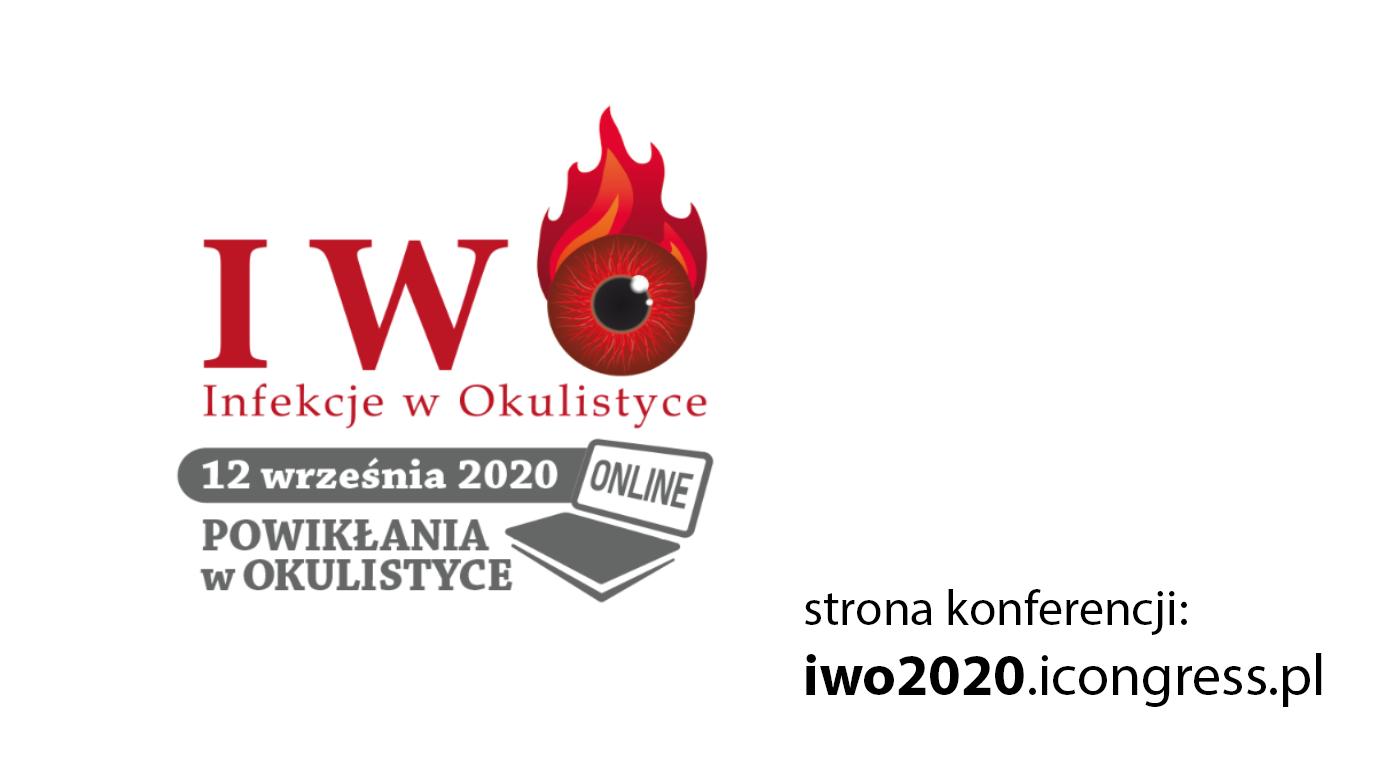 III Konferencja Naukowo-Szkoleniowa Infekcje w Okulistyce IWO 2020 (konferencja on-line)